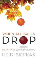 The Adventures of Writing a Memoir – When All Balls Drop
