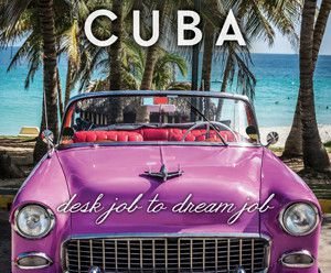 Are You Curious About Cuba – Check out Cubicle to Cuba