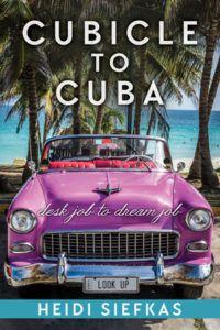 Cubicle_to_Cuba_travelogue_by_Heidi_Siefkas